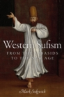 Western Sufism : From the Abbasids to the New Age - eBook