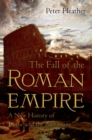 The Fall of the Roman Empire : A New History of Rome and the Barbarians - eBook