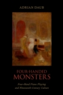 Four-Handed Monsters : Four-Hand Piano Playing and Nineteenth-Century Culture - eBook