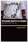 Speaking Rights to Power : Constructing Political Will - eBook