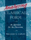 Analyzing Classical Form : An Approach for the Classroom - eBook