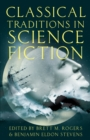 Classical Traditions in Science Fiction - eBook