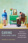 Caring for Our Own : Why There is No Political Demand for New American Social Welfare Rights - eBook