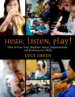 Hear, Listen, Play! : How to Free Your Students' Aural, Improvisation, and Performance Skills - eBook