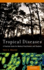 Tropical Diseases : A Practical Guide for Medical Practitioners and Students - eBook