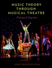 Music Theory through Musical Theatre : Putting It Together - eBook
