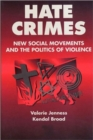 Hate Crimes : New Social Movements and the Politics of Violence - Book