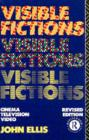 Visible Fictions : Cinema: Television: Video - eBook