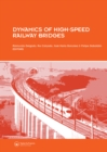 Dynamics of High-Speed Railway Bridges : Selected and revised papers from the Advanced Course on 'Dynamics of High-Speed Railway Bridges' Porto, Portugal, 20-23 September 2005 - eBook