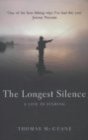 The Longest Silence : A Life In Fishing - Book