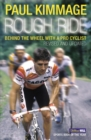 Rough Ride : Behind the Wheel with a Pro Cyclist - Book