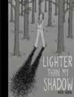 Lighter Than My Shadow - Book