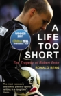 A Life Too Short : The Tragedy of Robert Enke - Book