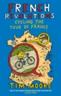 French Revolutions : Cycling the Tour de France - Book