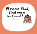 Please God, Find Me A Husband! - Book