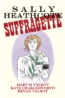 Sally Heathcote : Suffragette - Book