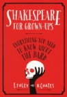 Shakespeare for Grown-ups : Everything you Need to Know about the Bard - Book