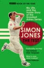 The Test : My Life, and the Inside Story of the Greatest Ashes Series - Book