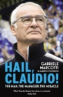 Hail, Claudio! : The Man, the Manager, the Miracle - Book