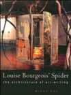 "Louise Bourgeois' ""Spider"" : The Architecture of Art-writing - Book"