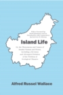 Island Life : Or, the Phenomena and Causes of Insular Faunas and Floras, Including a Revision and Attempted Solution of the Problem of Geological Climates - eBook