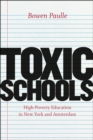 Toxic Schools : High-poverty Education in New York and Amsterdam - Book