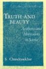 Truth and Beauty : Aesthetics and Motivations in Science - Book