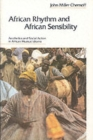 African Rhythm and African Sensibility : Aesthetics and Social Action in African Musical Idioms - Book
