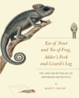 Eye of Newt and Toe of Frog, Adder's Fork and Lizard's Leg : The Lore and Mythology of Amphibians and Reptiles - eBook