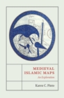 Medieval Islamic Maps : An Exploration - Book