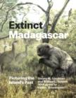 Extinct Madagascar : Picturing the Island's Past - Book