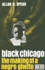 Black Chicago : The Making of a Negro Ghetto, 1890-1920 - eBook