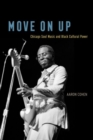 Move on Up : Chicago Soul Music and Black Cultural Power - Book