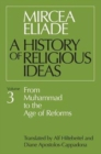 A History of Religious Ideas : From Muhammad to the Age of Reforms v. 3 - Book