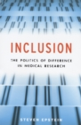 Inclusion : The Politics of Difference in Medical Research - eBook