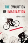 The Evolution of Imagination - Book