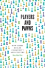 Players and Pawns : How Chess Builds Community and Culture - eBook