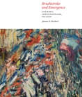 Brushstroke and Emergence : Courbet, Impressionism, Picasso - eBook