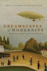 Dreamscapes of Modernity : Sociotechnical Imaginaries and the Fabrication of Power - Book