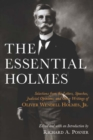 The Essential Holmes : Selections from the Letters, Speeches, Judicial Opinions, and Other Writings of Oliver Wendell Holmes, Jr. - eBook