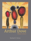 Arthur Dove : Always Connect - eBook