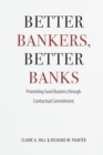 Better Bankers, Better Banks : Promoting Good Business through Contractual Commitment - eBook