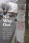 No Way Out : Precarious Living in the Shadow of Poverty and Drug Dealing - Book