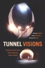 Tunnel Visions : The Rise and Fall of the Superconducting Super Collider - eBook