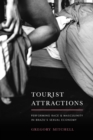 Tourist Attractions : Performing Race and Masculinity in Brazil's Sexual Economy - eBook