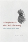 Aristophanes and the Cloak of Comedy : Affect, Aesthetics, and the Canon - Book