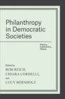 Philanthropy in Democratic Societies : History, Institutions, Values - Book