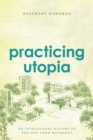 Practicing Utopia : An Intellectual History of the New Town Movement - Book