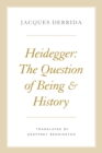 Heidegger : The Question of Being and History - eBook