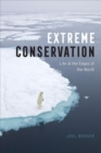 Extreme Conservation : Life at the Edges of the World - Book